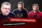 V. Čeponio podkaste – broliai Lavrinovičiai