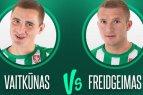 """""""Žalgirio"""" iššūkis #02: Egidijus Vaitkūnas vs. Georgas Freidgeimas"""
